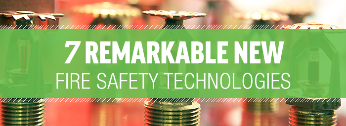7 Remarkable New Fire Safety Technologies-blog